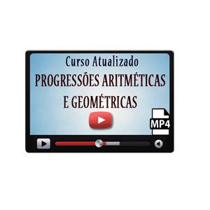 Progressões Aritméticas Geométricas Curso Vídeo Aulas Download