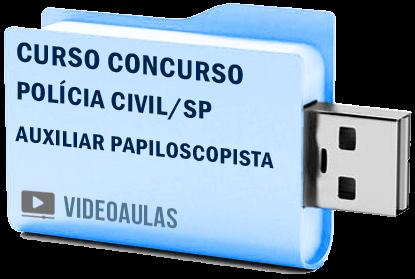 Curso Vídeo Aulas Concurso Polícia Civil – SP – Auxiliar Papiloscopista 2018 – Pendrive
