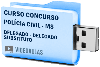Curso Vídeo Aulas Concurso Polícia Civil MS – Delegado