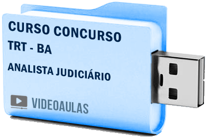 Curso Vídeo Aulas Concurso TRT – BA – Analista Judiciário