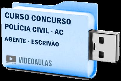 Curso Concurso Vídeo Aulas Polícia Civil – AC – Agente – Escrivão – Pendrive 2018