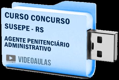 Curso Vídeo Aulas Concurso Susepe – RS – Agente Administrativo