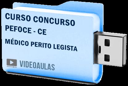 Curso Concurso PEFOCE – CE – Médico Perito Legista – Videoaulas Pendrive