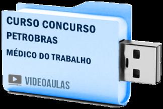Curso Básico Concurso Petrobras – Médico do Trabalho Vídeo Aulas