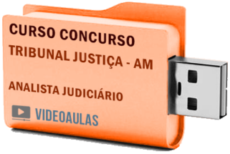 Concurso Tribunal Justiça TJ AM 2019 – Analista Judiciário – Curso Básico Videoaulas