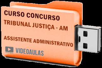 Concurso Tribunal Justiça TJ AM 2019 – Assistente Judiciário – Curso Videoaulas