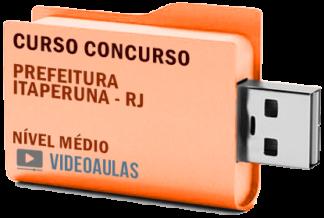 Concurso Prefeitura Itaperuna RJ 2019 Nível Médio – Curso Videoaulas