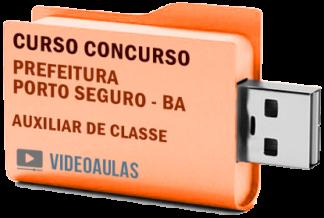 Concurso Prefeitura Porto Seguro – BA – Auxiliar de Classe Curso Videoaulas