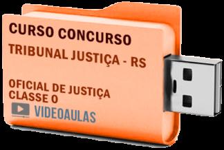 Concurso Tribunal Justiça – RS – Oficial Justiça Classe O – Curso Videoaulas