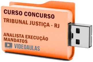 Concurso Tribunal Justiça – RJ – Analista Execução Mandatos – Curso Videoaulas Pendrive