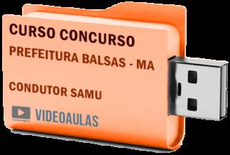 Concurso Prefeitura Balsas – MA – Condutor SAMU – Curso Videoaulas Pendrive