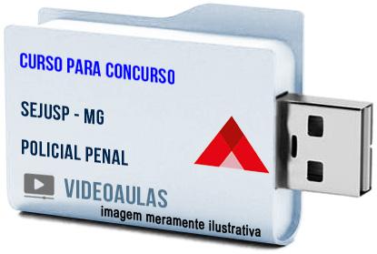 Concurso SEJUSP – MG – Policial Penal – Curso Videoaulas Pendrive